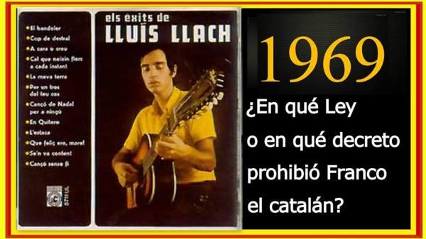 En qué Ley o en qué decreto prohibió Franco el catalán 1969